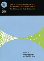 Social Security Programs and Retirement Around the World : The Relationship to Youth Employment