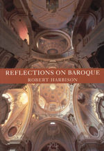 Reflections on Baroque - Robert Harbison