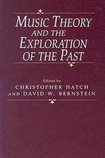 Music Theory and the Exploration of the Past - Christopher Hatch