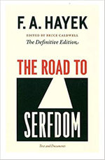 The Road to Serfdom : Text and Documents :  Text and Documents - F. A. Hayek