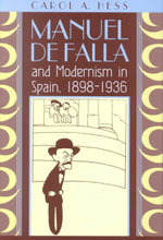 Manuel De Falla and Modernism in Spain, 1898-1936 : Chicago Studies in the History of Judaism - Carol A. Hess