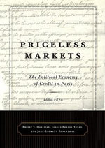 Priceless Markets : The Political Economy of Credit in Paris, 1660-1870 - Philip T. Hoffman