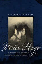 Selected Poems of Victor Hugo : A Bilingual Edition - Victor Hugo