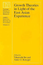 Growth Theories in Light of the East Asian Experience : NBER-East Asia Seminar on Economics Ser.