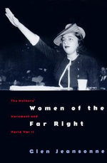 Women of the Far Right : Mothers' Movement and World War II - Glen Jeansonne