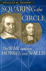 Squaring the Circle : The War Between Hobbes and Wallis - Douglas M. Jesseph