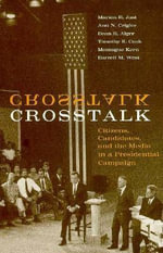 Crosstalk : Citizens, Candidates and the Media in a Presidential Campaign - Marion R. Just