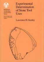Experimental Determination of Stone Tool Uses : A Microwear Analysis - Lawrence H. Keeley