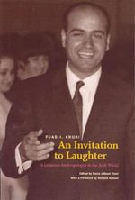 An Invitation to Laughter : A Lebanese Anthropologist in the Arab World - Fuad I. Khuri