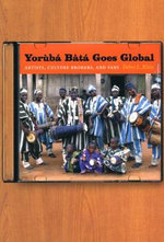 Yoruba Bata Goes Global : Artists, Culture Brokers, and Fans - Debra L. Klein