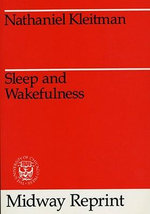 Sleep and Wakefulness - Nathaniel Kleitman