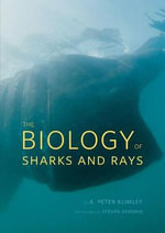 The Biology of Sharks and Rays - A.Peter Klimley