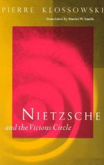 Nietzsche and the Vicious Circle - Pierre Klossowski