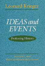 Ideas and Events : Professing History - Leonard Krieger