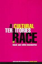 The Cultural Territories of Race : Black and White Boundaries - Michele Lamont