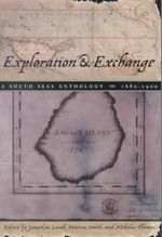 Exploration and Exchange : A South Seas Anthology, 1680-1900 - Jonathan Lamb