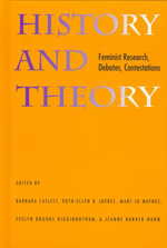 History and Theory : Feminist Research, Debates, Contestations - Barbara Laslett