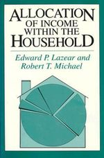 Allocation of Income within the Household - Edward P. Lazear