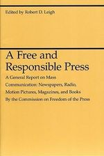 A Free and Responsible Press : Midway Reprint Series