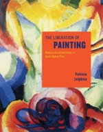 The Liberation of Painting : Modernism and Anarchism in Avant-guerre Paris - Patricia Leighten
