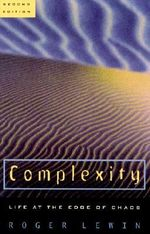 Complexity : Life at the Edge of Chaos - Roger Lewin
