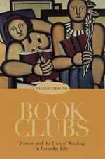 Book Clubs : Women and the Uses of Reading in Everyday Life - Elizabeth Long
