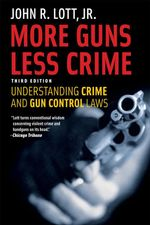 More Guns, Less Crime : Understanding Crime and Gun Control Laws - John R Lott