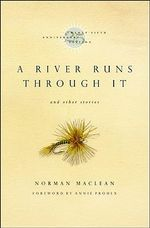 A River Runs Through it : And Other Stories - Norman Maclean