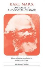 On Society and Social Change : With Selections by Friedrich Engels - Karl Marx