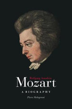 Wolfgang Amadeus Mozart : A Biography - Piero Melograni