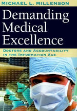 Demanding Medical Excellence : Doctors and Accountability in the Information Age - Michael Millenson
