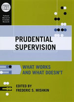 Prudential Supervision : What Works and What Doesn't - Frederic S. Mishkin