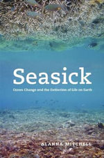 Seasick : Ocean Change and the Extinction of Life on Earth - Alanna Mitchell