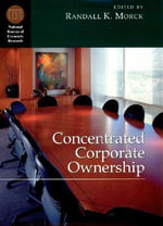 Concentrated Corporate Ownership : National Bureau of Economic Research Conference Report Ser. - Randall Morck