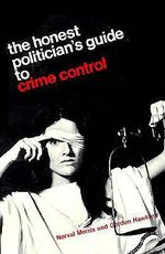 The Honest Politician's Guide to Crime Control - Norval Morris
