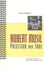 Precision and Soul : Essays and Addresses - Robert Musil