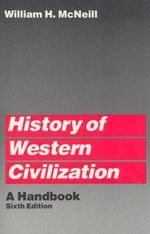 History of Western Civilization : A Handbook - William H. McNeill