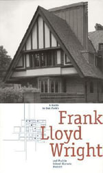 A Guide to Oak Park's Frank Lloyd Wright and Prairie School Historic District - Oak Park Historic Preservation Committee
