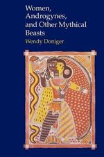 Women, Androgynes and Other Mythical Beasts - Wendy Doniger O'Flaherty