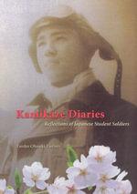Kamikaze Diaries : Reflections of Japanese Student Soldiers - Emiko Ohnuki-Tierney