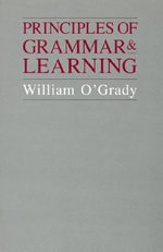 Principles of Grammar and Learning - William O'Grady