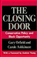 The Closing Door : Conservative Policy and Black Opportunity - Gary Orfield