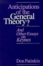 Anticipations of the General Theory? : And Other Essays on Keynes - Don Patinkin