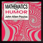 Mathematics and Humour : A Study of the Logic of Humor - John Allen Paulos