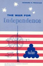 War for Independence : A Military History - Howard H. Peckham