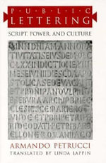 Public Lettering : Script, Power and Culture - Armando Petrucci