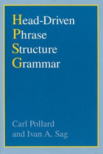 Head-driven Phrase Structure Grammar : Studies in Contemporary Linguistics - Carl Jesse Pollard