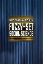 Fuzzy-Set Social Science - Charles C. Ragin
