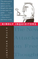 Kindly Inquisitors : New Attacks on Free Thought - Jonathan Rauch