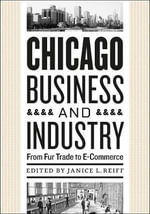 Chicago Business and Industry : From Fur Trade to E-commerce